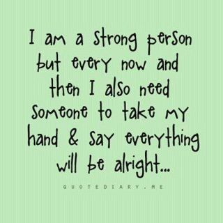 strong person needs someone