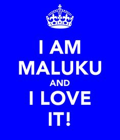 I am maluku and i love it